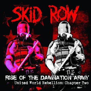 Skid row Rise Of The Damnation Army  United World Rebellion Chapter Two