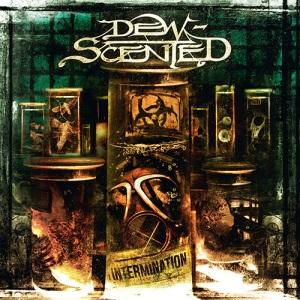 DEW-SCENTED intermination