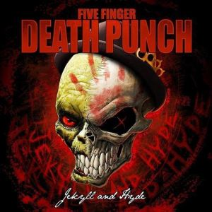 FIVE FINGER DEATH PUNCH 'Jekyll And Hyde'