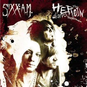 SIXX A.M. the heroin diaries soundtrack