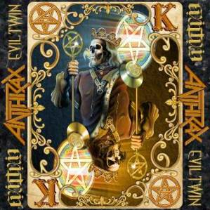 ANTHRAX For All Kings - Evil Twin